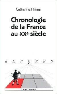 Chronologie de la France au XXe siècle - Catherine Fhima - Livre