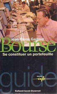 La bourse, se constituer un portefeuille - Jean-Pierre Gaillard - Livre