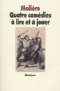 Quatre comédies à lire et à jouer - Molière - Livre