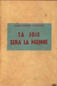 Ta joie sera la mienne - Marie-Thérèse Latzarus - Livre
