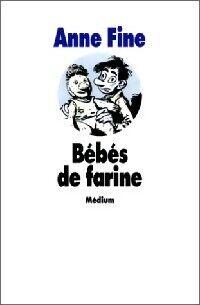 Bébés de farine - Anne Fine - Livre
