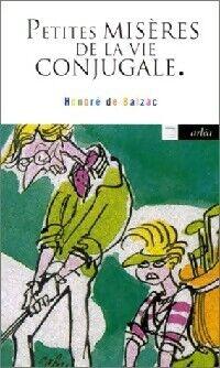 Petites misères de la vie conjugale - Honoré De Balzac - Livre