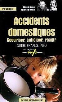 Accidents domestiques. Sécuriser, anticiper, réagir - Rosine Cymes - Livre