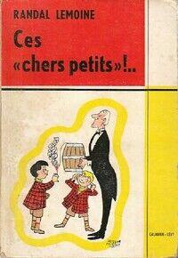 Ces chers petits - Randal Lemoine - Livre