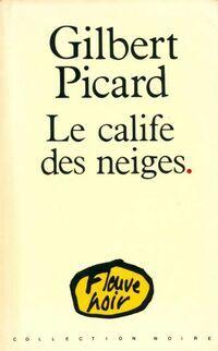 Le calife des neiges - Gilbert Picard - Livre