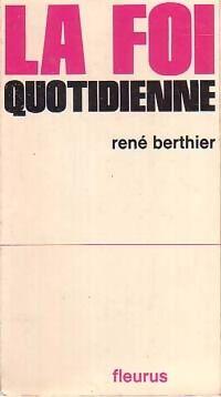 La foi quotidienne - René Berthier - Livre