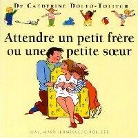 Attendre un petit frère ou une petite soeur - Colline Dolto - Livre