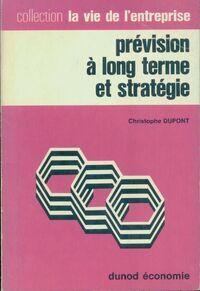 Prévision à long terme et stratégie - C. Dupont - Livre