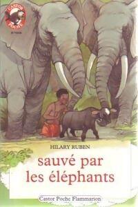 Sauvé par les éléphants - Hilary Ruben - Livre
