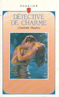 Détective de charme - Charlotte Hughes - Livre