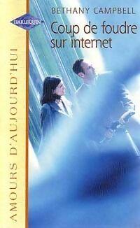 Coup de foudre sur Internet - Bethany Campbell - Livre
