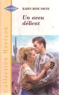 Un aveu délicat - Karen Rose Smith - Livre