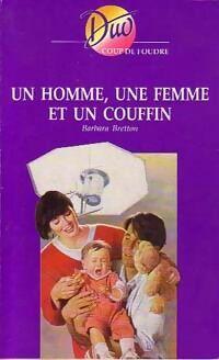 Un homme, une femme et un couffin - Barbara Bretton - Livre