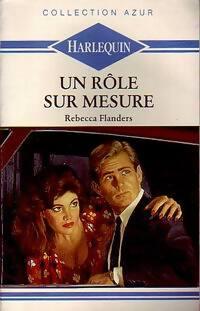 Un rôle sur mesure - Rebecca Flanders - Livre