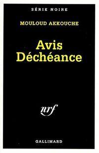 Avis déchéance - Mouloud Akkouche - Livre
