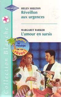 Réveillon aux urgences / L'amour en sursis - Helen Barker - Livre