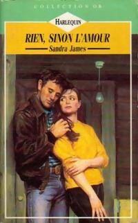 Rien, sinon l'amour - Sandra James - Livre