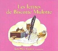 Les lettres de biscotte mulotte - Anne-Marie Chapouton - Livre