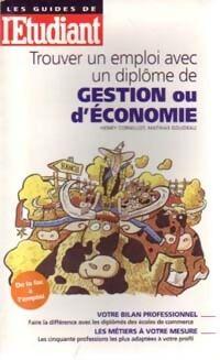 Trouver un emploi avec un diplôme de gestion ou d'économie - Henry Goudeau - Livre