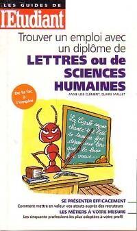 Trouver un emploi avec un diplôme de lettres ou de sciences humaines - Anne-Lise Mallet - Livre
