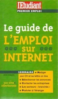Le guide de l' emploi sur internet - Anne Dhoquois - Livre