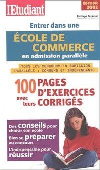 Entrer dans une école de commerce en admission parallèle - Philippe Teyssier - Livre