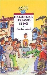 Les couscous, les pastis et moi - Jean-Luc Luciani - Livre