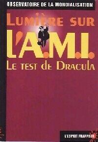 Lumière sur l'AMI - Le test de Dracula - Observatoire de la Mondialisation - Livre