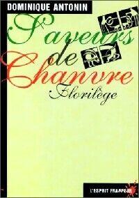 Saveur de chanvre, florilège - Dominique Antonin - Livre