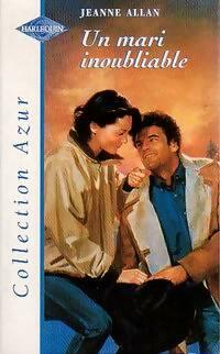Un mari inoubliable - Jeanne Allan - Livre
