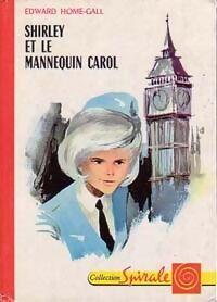 Shirley et le mannequin Carol - Edward Home-Gall - Livre