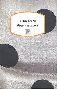 Femme du monde - Didier Goupil - Livre