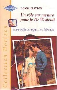 Un rôle sur mesure pour le Dr Westcott - Donna Clayton - Livre
