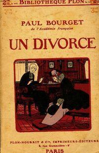 Un divorce - Paul Bourget - Livre