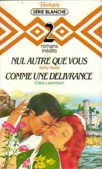 Nul autre que vous / Comme une délivrance - Claire Neels - Livre