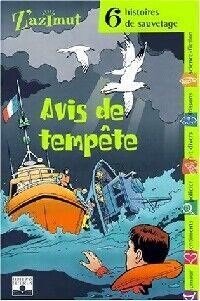 Avis de tempête. 6 histoires de sauvetage - Collectif - Livre