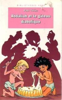 Abdallah et le gâteau diabolique - Paul Thiès - Livre