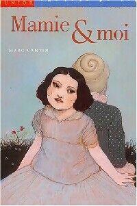 Mamie et moi - Marc Cantin - Livre