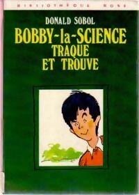 Bobby-la-Science traque et trouve - Donald Sobol - Livre