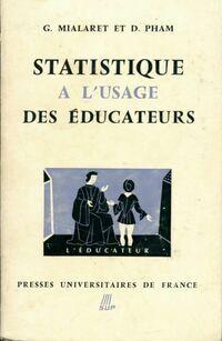 Statistique à l'usage des éducateurs - Daniel Mialaret - Livre