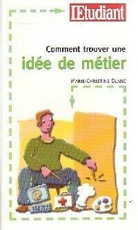 Comment trouver une idée de métier - Marie-Christine Blanc - Livre