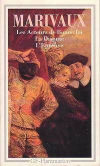 Les acteurs de bonne foi / La dispute / L'épreuve - Pierre Marivaux - Livre