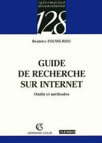 Guide de recherche sur Internet - Béatrice Foenix-Riou - Livre