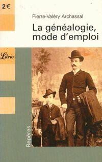 La généalogie, mode d'emploi - Pierre-Valéry Archassal - Livre