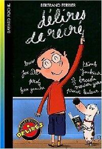 Délires de récré - Bertrand Ferrier - Livre