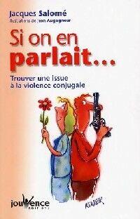 Si on en parlait... Trouver une issue à la violence conjugale - Jacques Salomé - Livre