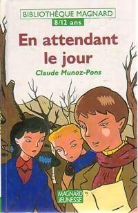 En attendant le jour - Claude Munoz-Pons - Livre