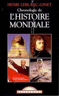 Chronologie de l'histoire mondiale - Henri Leblanc-Ginet - Livre
