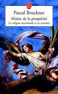 Misère de la prospérité - Pascal Bruckner - Livre