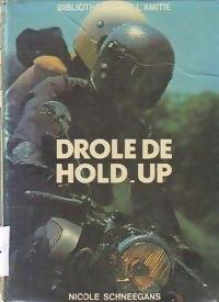 Drôle de hold-up - Nicole Schneegans - Livre